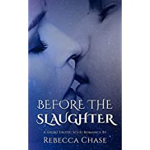 Before the Slaughter: A Short Erotic Sci-Fi Romance