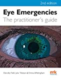 Eye Emergencies: a practitioner's guide - 2nd edition