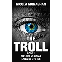 The Troll: Book 2: The girl who was eaten by stories