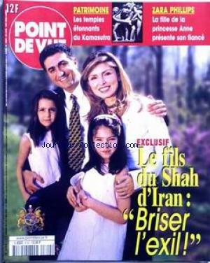 POINT DE VUE [No 2702] du 03/05/2000 - PATRIMOINE - LES TEMPLES DU KAMASUTRA - ZARA PHILIPS - LA FILLE DE LA PRINCESSE ANNE PRESENTE SON FIANCE - LE FILS DU SHAH D'IRAN - BRISER L'EXIL. par Collectif