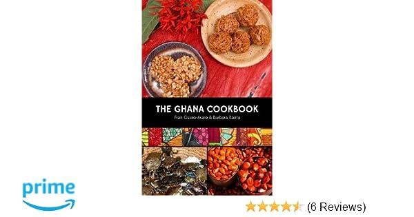 The ghana cookbook amazon fran osseo asare barbara bata the ghana cookbook amazon fran osseo asare barbara bata 9780781813433 books forumfinder Gallery