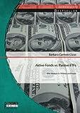 Aktive Fonds vs. Passive Etfs: Eine Analyse in Theorie und Praxis