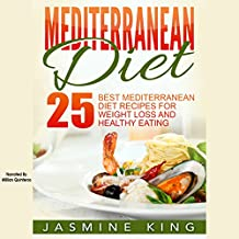Mediterranean Diet: 25 Best Mediterranean Diet Recipes for Weight Loss and Healthy Eating