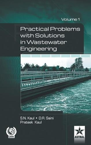 Practical Problem with Solution in Waste Water Engineering Vol. 1 por D.R. Saini