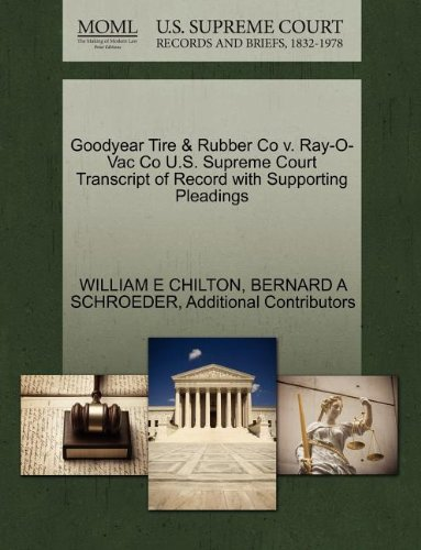 goodyear-tire-rubber-co-v-ray-o-vac-co-us-supreme-court-transcript-of-record-with-supporting-pleadin