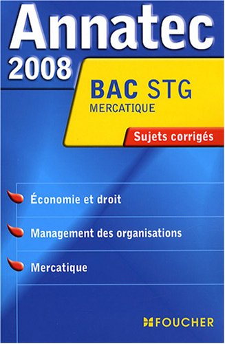 ANNATEC 2008 BAC ECO DROIT MANAG MERCATIQ STG (Ancienne édition)