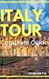 Italy Tour: Complete Guide (English Edition)