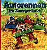 Autorennen im Zwergenland.