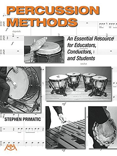 Percussion Methods: An Essential Resource for Educators, Conductors, and Students por Stephen Primatic