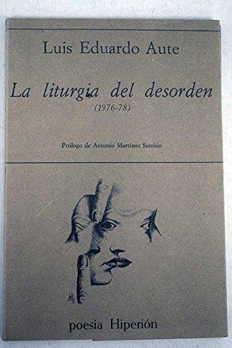 La liturgia del desorden (Poesía Hiperión) por Luis Eduardo Aute