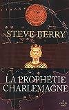 Telecharger Livres La Prophetie Charlemagne (PDF,EPUB,MOBI) gratuits en Francaise