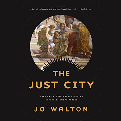 The Just City: Thessaly, Book 1 - Jo Walton - Unabridged