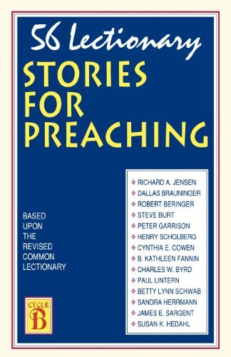 56 Lectionary Stories For Preaching: Based Upon The Revised Common Lectionary Cycle B by Richard A Jensen (1993-06-01)