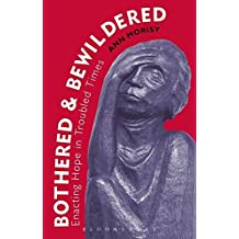 Bothered and Bewildered: Enacting Hope in Troubled Times