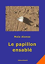 Le Papillon Ensable. Roman