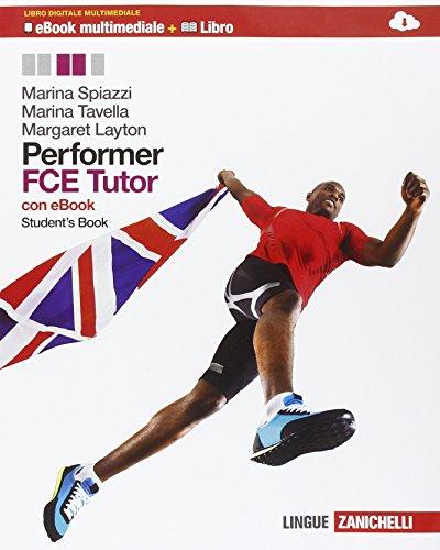 Performer. FCE tutor. Student's book. Con espansione online. Per le Scuole superiori. Con DVD-ROM
