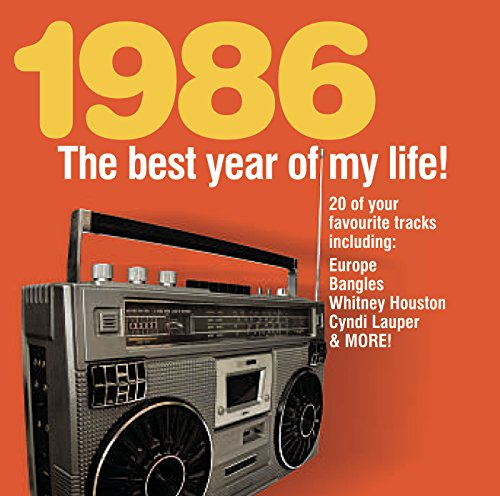 The Best Year Of My Life: 1986