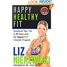 Happy Healthy Fit: Transform Your Life In 90-Days With The figureFIT! Lifestyle Program