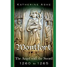 Montfort The Angel with the Sword (Montfort The Founder of Parliament series Book 4)