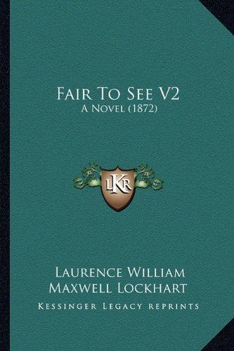 Fair to See V2: A Novel (1872)