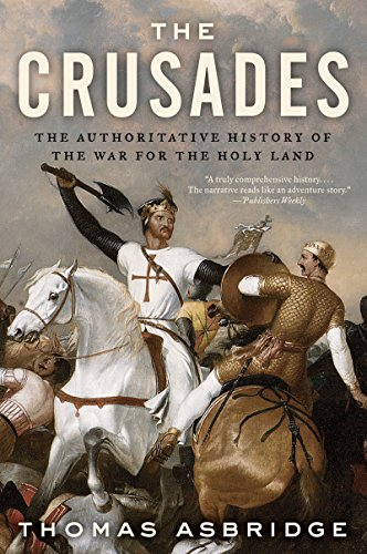 The Crusades: The Authoritative History of the War for the Holy Land (English Edition) por Thomas Asbridge