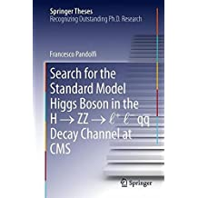 Search for the Standard Model Higgs Boson in the H ?????? ZZ ?????? l + l - qq Decay Channel at CMS (Springer Theses) by Francesco Pandolfi (2013-08-14)