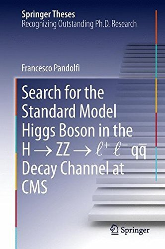 Portada del libro Search for the Standard Model Higgs Boson in the H ?????? ZZ ?????? l + l - qq Decay Channel at CMS (Springer Theses) by Francesco Pandolfi (2013-08-14)