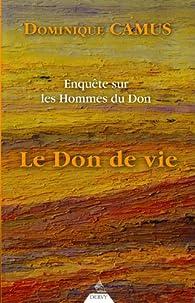 Enquête sur les hommes du Don : Le Don de vie par Dominique Camus