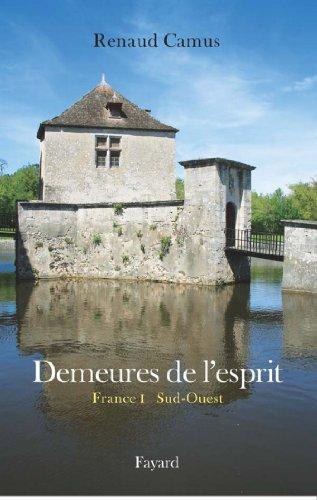 Demeures de l'esprit II La France du Sud-Ouest (Littérature Française) par Renaud Camus