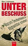 Unter Beschuss: Warum Deutschland in Afghanistan scheitert