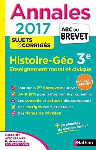 Annales ABC du BREVET 2017 Histoire - Gographie - Enseignement moral et civique 3e