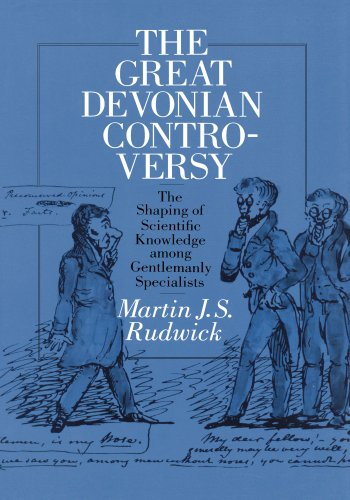 The Great Devonian Controversy: The Shaping of Scientific Knowledge among Gentlemanly Specialists (Science and Its Conceptual Foundations series) (Science & Its Conceptual Foundations)