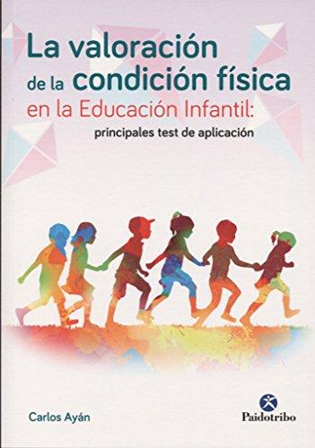 La valoración de la condición física en la educación infantil (Deportes) - 9788499106076