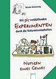 Notizen eines Genies: Mit 365 verblüffenden Experimenten durch die Naturwissenschaften - Nicole Ostrowsky