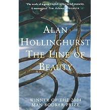 The Line of Beauty by Alan Hollinghurst (2005-04-01)