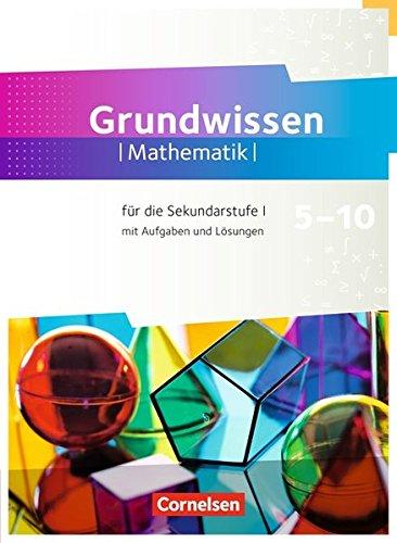 Fundamente der Mathematik - Übungsmaterialien Sekundarstufe I/II: 5. bis 10. Schuljahr - Grundwissen