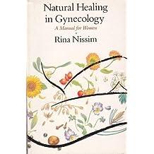 Natural Healing in Gynecology: A Manual for Women: A User's Manual (Pandora Press Handbook)