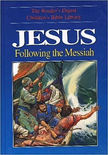 Jesus: Following the Messiah (The Reader's Digest Children's Bible Library)