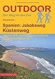 Spanien: Jakobsweg Küstenweg (Der Weg ist das Ziel) (Outdoor Pilgerführer) - Raimund Joos