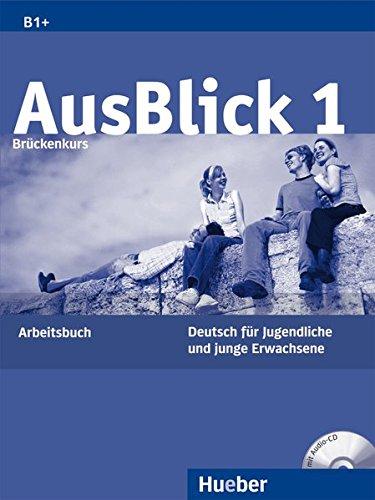 Ausblick. Arbeitsbuch. Per le Scuole superiori. Con CD Audio: 1