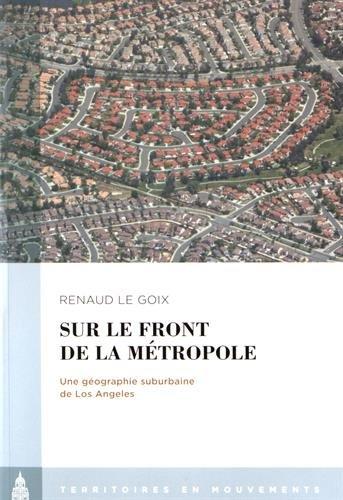 Sur le front de la métropole : Une géographie suburbaine de Los Angeles