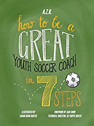 How to be a great youth soccer coach in 7 steps