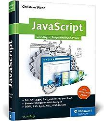 JavaScript: Grundlagen, Programmierung, Praxis - inkl. HTML5, JavaScript-Frameworks, jQuery, OOP