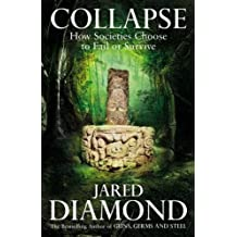 Collapse : How Societies Choose to Fail or Survive by Jared M. Diamond (2005-01-17)