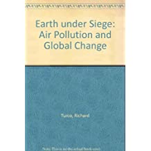 Earth Under Siege: From Air Pollution to Global Change by Richard P. Turco (1996-11-07)