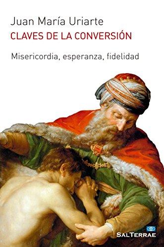 CLAVES DE LA CONVERSIÓN. Misericordia, esperanza, fidelidad (El Pozo de Siquem nº 351)