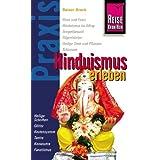 Hinduismus erleben: Praxis - die neuen handlichen Ratgeber - Götter und Religion in Indien, Bangladesch und Nepal