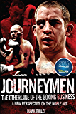 Journeymen: The Other Side of the Boxing Business, A New Perspective on the Noble Art
