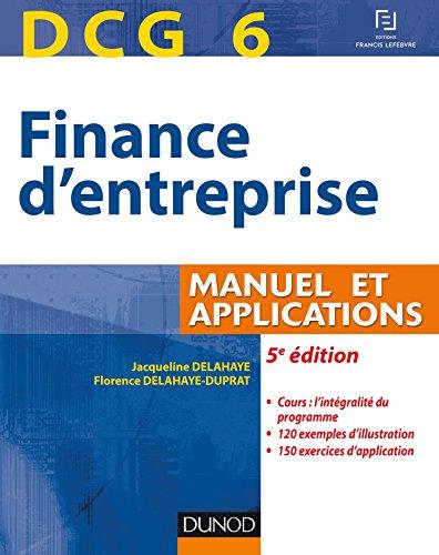 DCG 6 - Finance d'entreprise - 5e édition - Manuel et applications par Jacqueline Delahaye