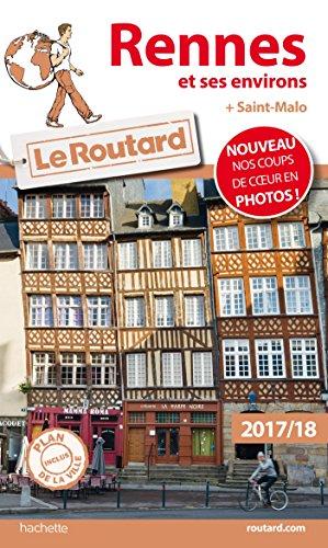 Guide du Routard Rennes et ses environs 2017/18: + Saint-Malo